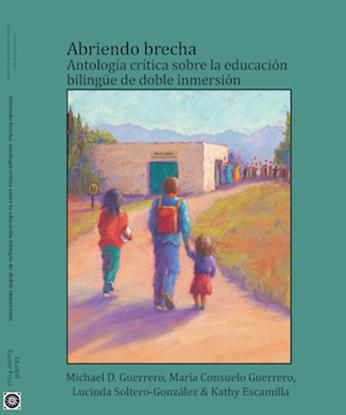 Picture of Abriendo brecha: Antología crítica sobre la educación bilingüe de doble inmersión